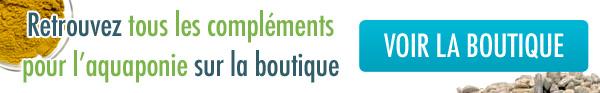 Pour des végétaux en pleine santé, achetez vos compléments pour l'aquaponie sur la boutique