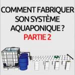 Construction étape par étape d'un système aquaponique NFT