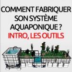 Matériel nécessaire pour construire un kit aquaponique